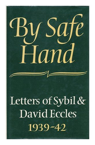 By Safe Hand: The Wartime Letters of David and Sybil Eccles