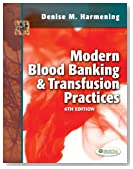 Modern Blood Banking &amp; Transfusion Practices (Modern Blood Banking and Transfusion Practice)