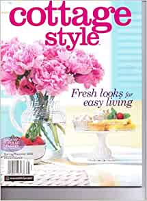 Cottage style magazine second printing spring summer for Spring cottage magazine