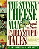The Stinky Cheese Man and Other Fairly Stupid Tales (Picture Puffin) (0140548963) by Jon Scieszka