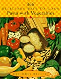 img - for 366 Delicious Ways to Cook Pasta with Vegetables book / textbook / text book