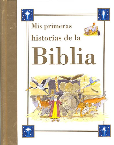 Mis Primeras Historias de la Biblia (First Bible Stories) (Spanish Edition)