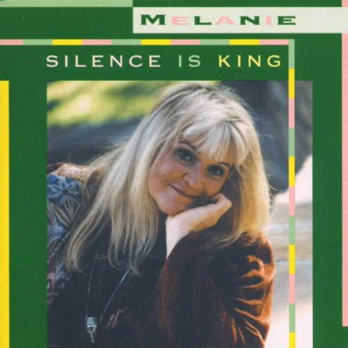 Melanie - Silence Is King - Zortam Music