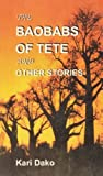 The Baobabs of Tete and Other Stories (English Edition)
