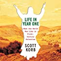Life in Year One: What the World Was Like in First-Century Palestine Audiobook by Scott Korb Narrated by Arthur Morey