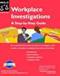 Workplace Investigations: A Step-By-S...