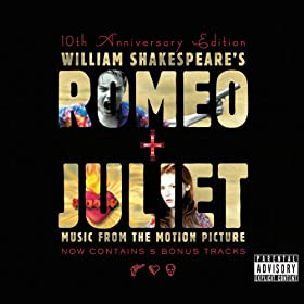 Romeo & Juliet Soundtrack [Explicit]