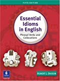 Essential idioms in English :  phrasal verbs and collocations /