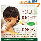 Your Right to Know: Genetic Engineering and the Secret Changes in Your Food