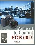 echange, troc Vincent Luc - Maitriser le Canon EOS 60 D