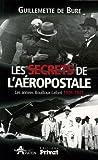 Les secrets de l'Aéropostale : Les années Bouilloux-Lafont 1926-1944