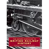 The Oxford Companion to British Railway History: From 1603 to the 1990sby Jack Simmons