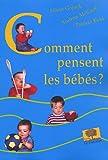 Comment pensent les bébés ? (French Edition) (2746502127) by Adam Gopnik