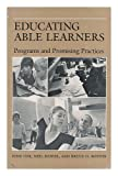 Educating Able Learners : Programs and Promising Practices