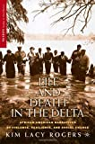 Life and Death in the Delta: African American Narratives of Violence, Resilience, and Social Change (Palgrave Studies in Oral History)