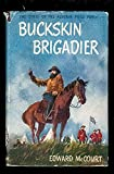 img - for Buckskin Brigadier: The Story of the Alberta Field Force (Great stories of Canada) book / textbook / text book