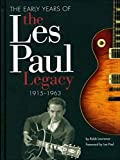 img - for The Early Years of the Les Paul Legacy 1915-1963 by Robb Lawrence (2008-01-01) book / textbook / text book