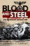 img - for Blood and Steel: The Wehrmacht Archive, Normandy 1944 book / textbook / text book