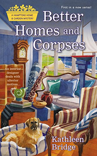 Better Homes and Corpses: A Hamptons Home & Garden Mystery PDF