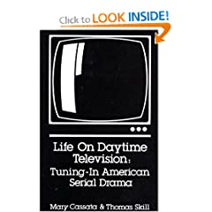 Life on Daytime Television: Tuning-In American Serial Drama (Communication & Information Science)