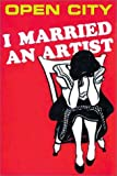 I Married an Artist (Open City #16)