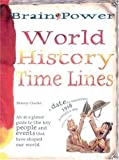 Brain Power: World History Time Lines (0764159747) by Penny Clarke