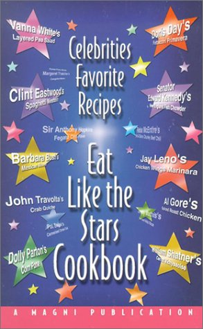 Eat Like the Stars Cookbook: Celebrities Favorite Recipes