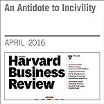 An Antidote to Incivility | Christine Porath