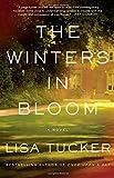 The Winters in Bloom: A Novel (1416575413) by Tucker, Lisa