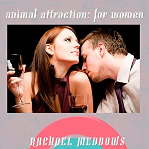 Animal Attraction for Women Hypnosis: Confidence & Sexuality, Guided Meditation, Positive Affirmations   [Rachael Meddows]