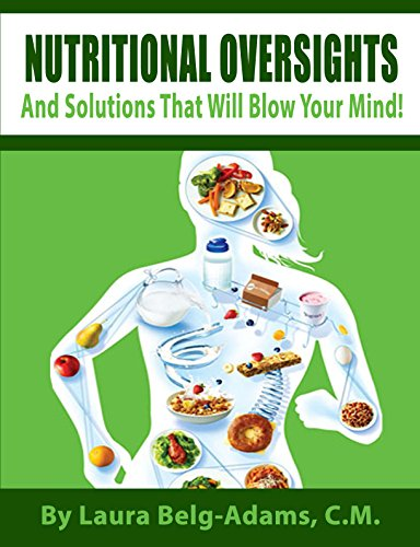 Nutritional Oversights And Solutions That Will Blow Your Mind! PDF