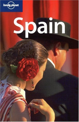 Lonely Planet Country Guide Spain (Lonely Planet Spain)