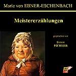 Meistererzählungen   Marie von Ebner-Eschenbach