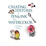 Painting with Watercolor, Pen & Ink ~ Claudia Nice