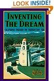 Inventing the Dream: California through the Progressive Era (Americans and the California Dream)