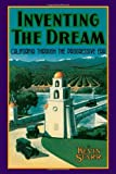 Inventing the Dream: California through the Progressive Era (Americans and the California Dream) (0195042344) by Starr, Kevin