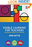 Visible Learning for Teachers: Maximi...