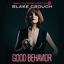 Good Behavior Audiobook by Blake Crouch Narrated by Julia Whelan, Blake Crouch