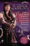 All I Need To Know I Learned From Xena: Warrior Princess (0671023896) by Sherman, Josepha