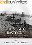 The Siege of Bastogne: The History of...