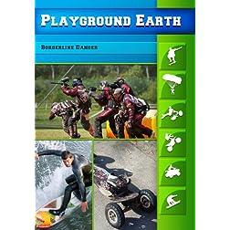 Playground Earth Borderline Danger