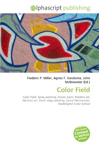 Color Field: Color Field. Spray painting, Acrylic paint, Modern art, Abstract art, Hard- edge painting, Lyrical Abstraction, Washington Color School