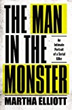 The Man in the Monster: An Intimate Portrait of a Serial Killer