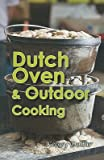 img - for Dutch Oven & Outdoor Cooking   [DUTCH OVEN & OUTDOOR COOKIN-2E] [Paperback] book / textbook / text book