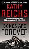 Bones Are Forever Kathy Reichs