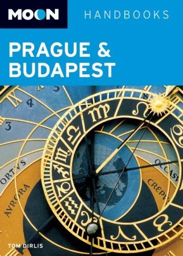 Moon Prague and Budapest (Moon Handbooks) by Tom Dirlis (2008-05-13)