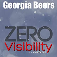 Zero Visibility (       UNABRIDGED) by Georgia Beers Narrated by Brittany Pressley