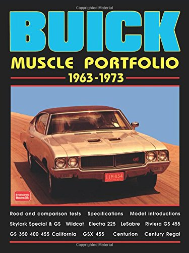 Buick Muscle Portfolio 1963-1973: A Collection of Articles Including Road Tests, Driving Impressions, Model Introductions and Technical Data