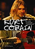 Kurt Cobain: Oh Well, Whatever, Nevermind (American Rebels)
