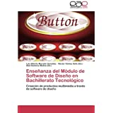 Enseñanza del Módulo de Software de Diseño en Bachillerato Tecnológico: Creación de productos multimedia a través...
